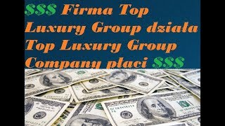 Firma Top Luxury Group działa Top Luxury Group Company płaci