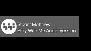 Sam Smith-Stay With Me Cover By Stuart Matthew (HC) Audio Version