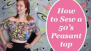 How to Sew a 50's Style Peasant Top The Rachel Dixon Pin Up Sewing Tutorial