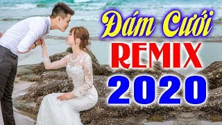 lk-dam-cuoi-nghe-muon-lay-vo-ngay-lap-tuc-nhac-song-dam-cuoi-remix-2020-ruc-ro-hon-truong