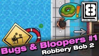 Bugs & Bloopers #1 - Robbery Bob 2