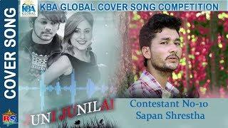KBA Globle - Juni Junilai Cover song Competition | Contestant No-10 #Sapan Shrestha