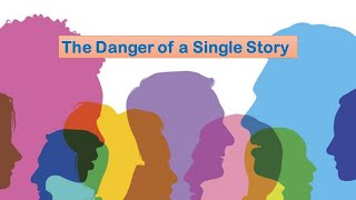 """The Danger of A Single Story""; Scripture Readings: Leviticus 19:34 and Hebrews 13:2; Rev."