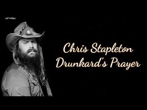 Chris Stapleton - Drunkard's Prayer (Lyrics)