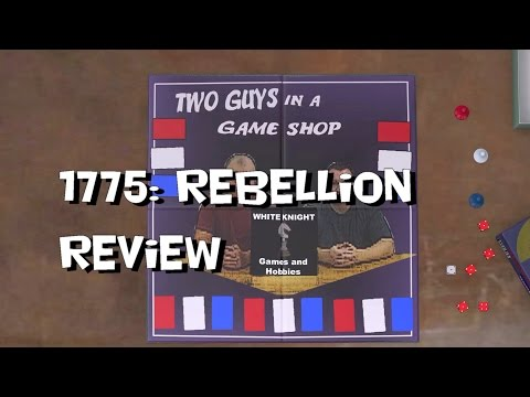 Two Guys in a Game Shop: 1775: Rebellion Review