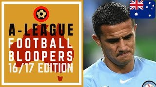 A-LEAGUE FOOTBALL BLOOPERS 2016/17 - FUNNY FAILS FROM AUSTRALIA