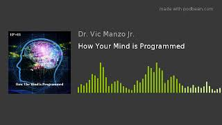 EP#14 - How Your Mind is Programmed