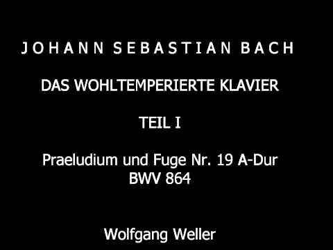 Bach, J.S., Das Wohltemperierte Klavier Teil 1, Nr. 19 A-Dur BWV 864, Wolfgang Weller 2015.