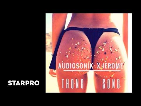 Audiosonik X Jerome - Thong Song