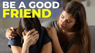 How To Be A Good Friend | Relationship Hack