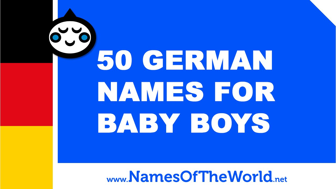 50 German names for baby boys - the best names for your baby - www.namesoftheworld.net