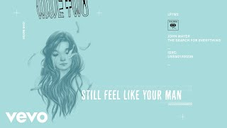 John Mayer   Still Feel Like Your Man (Audio)