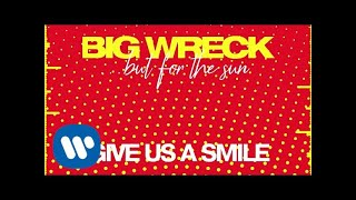 Big Wreck   Give Us A Smile (Official Audio)