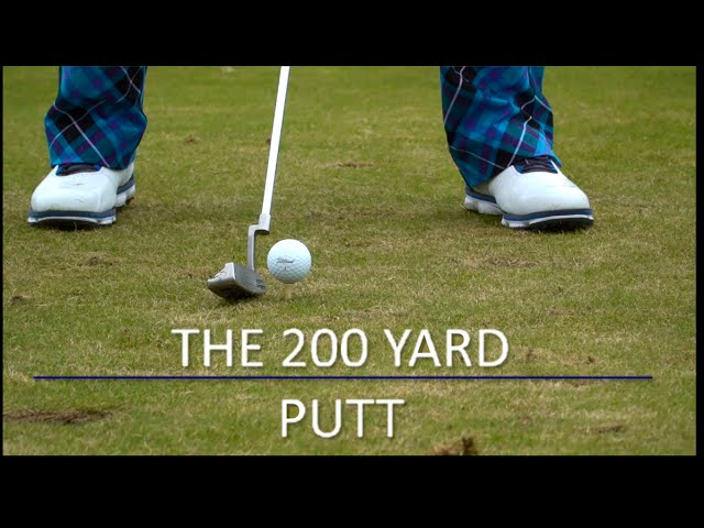 The 200 Yard Putt