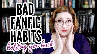 BAD FANFIC WRITING HABITS You Need To Break