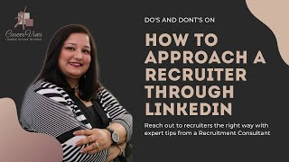 HOW TO APPROACH A RECRUITER ON LINKED-IN