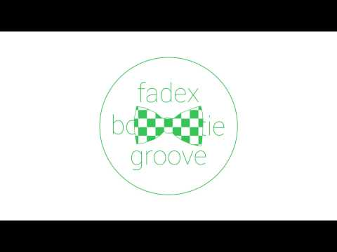 FadeX - Bowtie Groove (Original Mix) [Free Download]