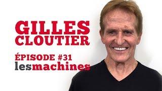 Épisode 31 -  Gilles Cloutier