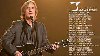 Jackson Browne Greatest Hits || Jackson Browne Playlist