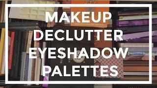 MAKEUP DECLUTTER 2019 | Eyeshadow Palettes