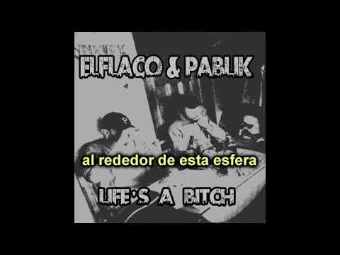 ELFLACO & PABLIK - LIFE'S A BITCH