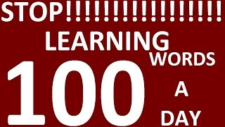 STOP LEARNING 100 WORDS A DAY. HOW TO LEARN ENGLISH WORDS. LEARN ENGLISH SPEAKING