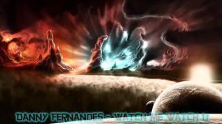 Danny Fernandes - Watch Me Watch U [HQ]