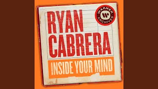 """Video thumbnail of """"Ryan Cabrera - Inside Your Mind"""""""