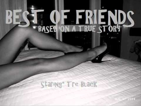 bEST oF Friends - Grind Patience (Tre Black)