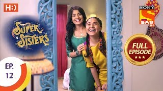 Super Sisters - Ep 12 - Full Episode - 21st August, 2018