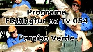 Programa Fishingtur na TV 054 - Clube de Pesca Paraíso Verde