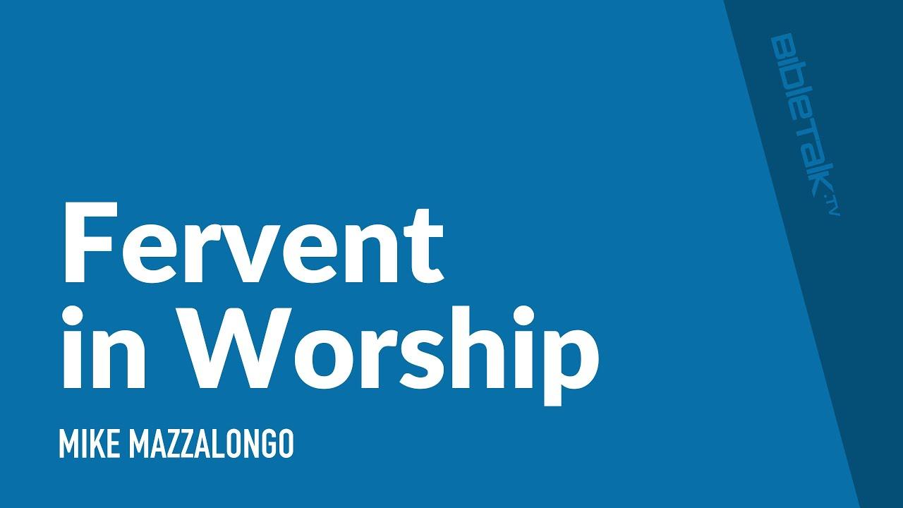 Fervent in Worship
