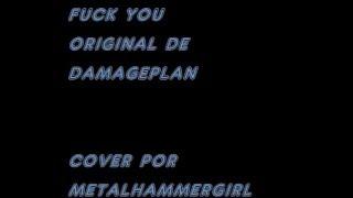Fuck you/Damageplan