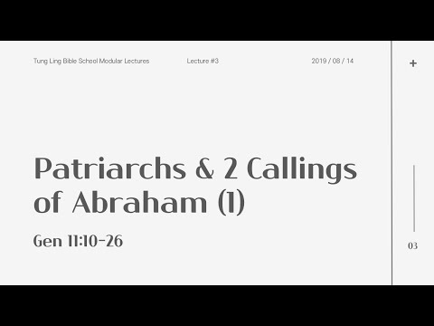Patriarchs & 2 Callings of Abraham (1)