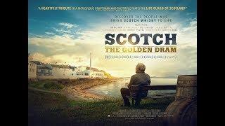SCOTCH THE GOLDEN DRAM Official Trailer (2019) The Scotch whisky Story