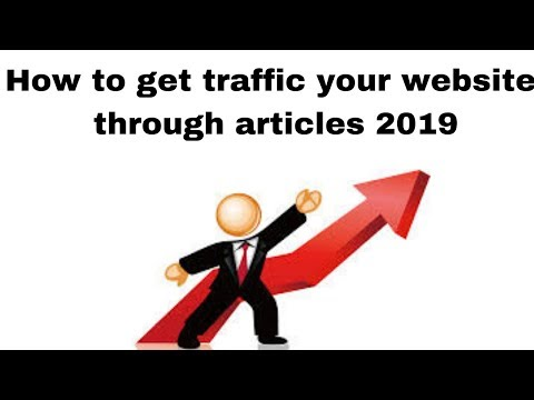 How to get traffic  your website through articles 2019