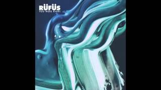 RÜFÜS - You Were Right (Nora En Pure Remix)