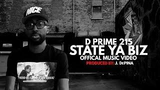 "D Prime 215 ""State Ya Biz"" Video"