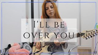 I'll Be Over You (Toto)   Andressa Mouxi
