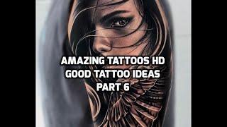 Amazing Tattoos HD 2019 - Good Tattoo Ideas Part 6