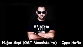 Hujan Sepi - Ippo Hafiz (OST Mencintaimu)
