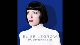 Elise LeGrow - You Never Can Tell (Audio)