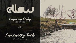 Ellow - Fantastig Toch (cover, Eva de Roovere) - Live in Örby, Sweden [2/8]