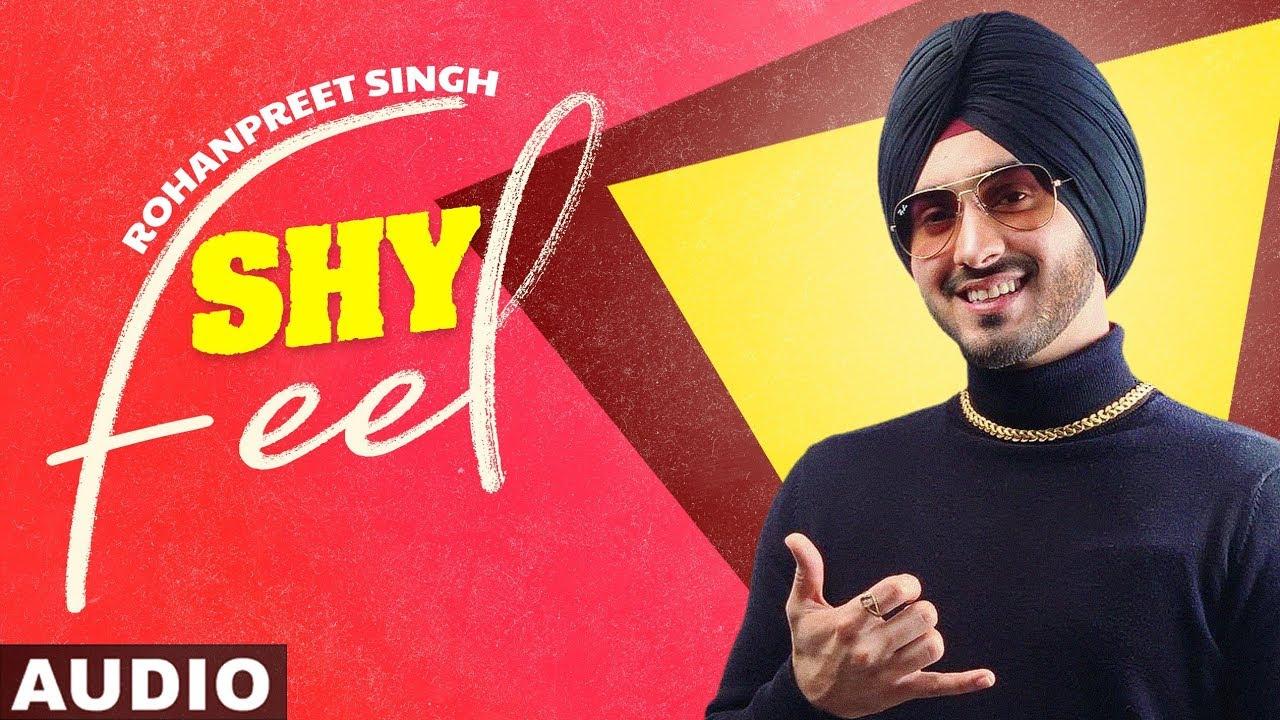 Shy Feel Rohanpreet Singh Lyrics Lyricsrapgod Com