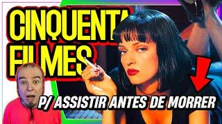 50 filmes que você precisa assistir antes de morrer - NERD RABUGENTO