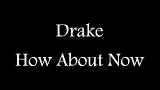 Drake - How About Now ( Official Lyric Video )