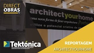 Reportagem Architect Your Home - Tektónica 2017