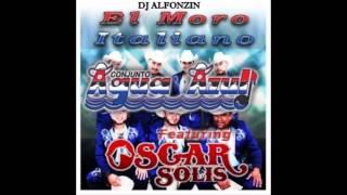 Conjunto Agua Azul - El Moro Italiano feat. Oscar Solis | Sencillo 2015