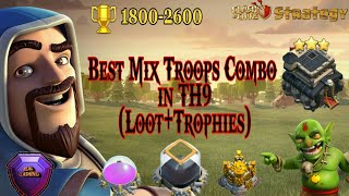 Best Mix Troops Combo in Th9 (Huge Loot & Trophies)(With or Without HEROES)