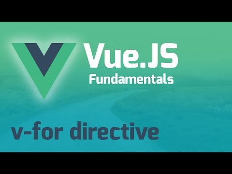 Looping with V-For Directive - Vue.js 2.0 Fundamentals (Part 5)